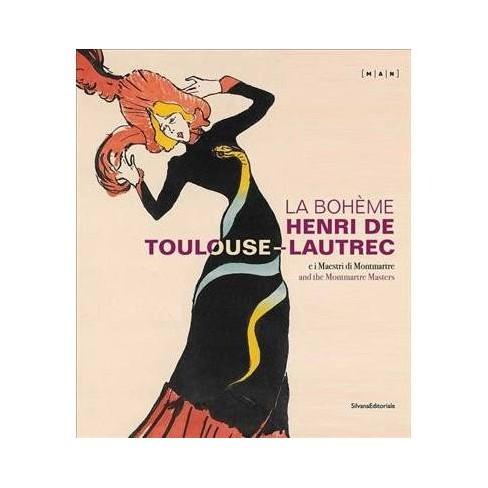 la bohme henri de toulouse lautrec and the montmartre masters