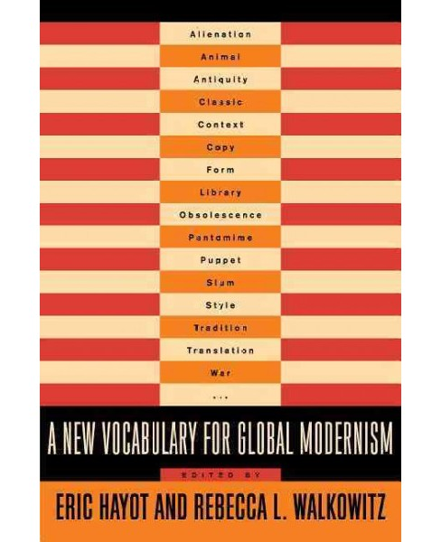 New Vocabulary for Global Modernism (Hardcover) - image 1 of 1