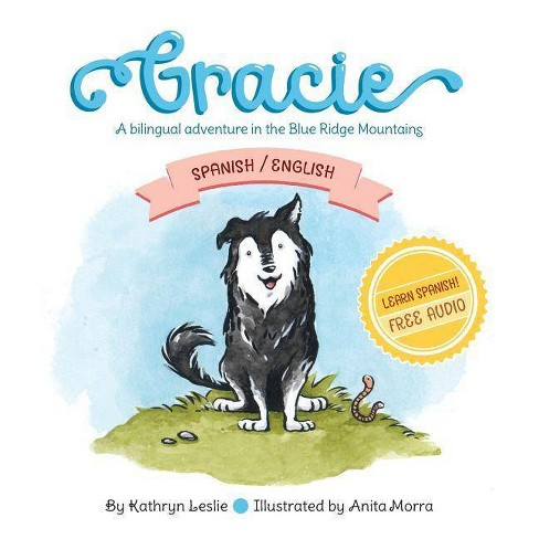 Gracie (Spanish/English) - by  Kathryn Leslie (Paperback) - image 1 of 1