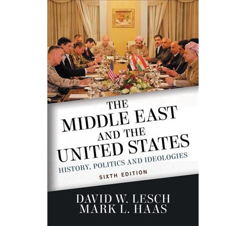 Middle East and the United States : History, Politics, and Ideologies -  (Paperback) - image 1 of 1