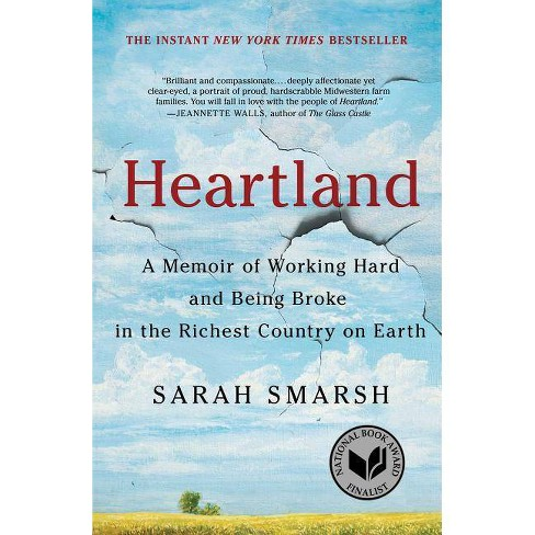 Why Cant Richest Country On Earth >> Heartland By Sarah Smarsh Hardcover Target