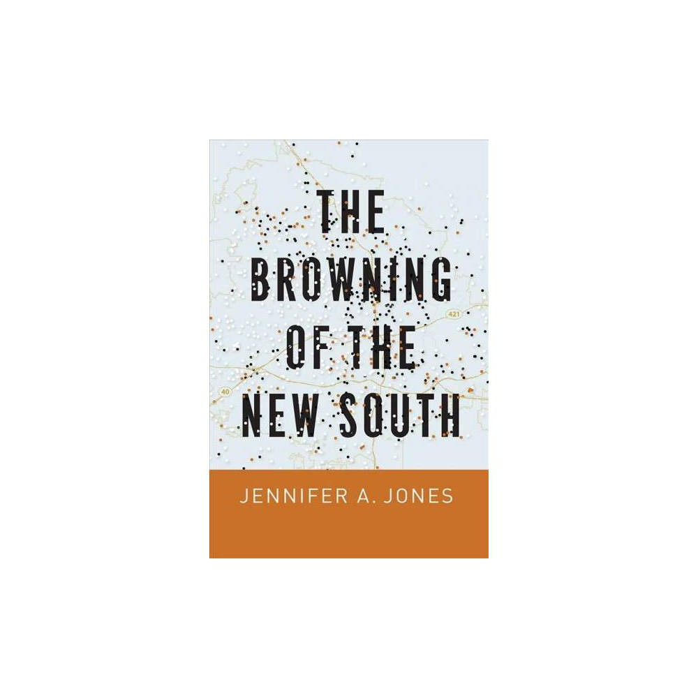 Browning of the New South - by Jennifer A. Jones (Paperback)