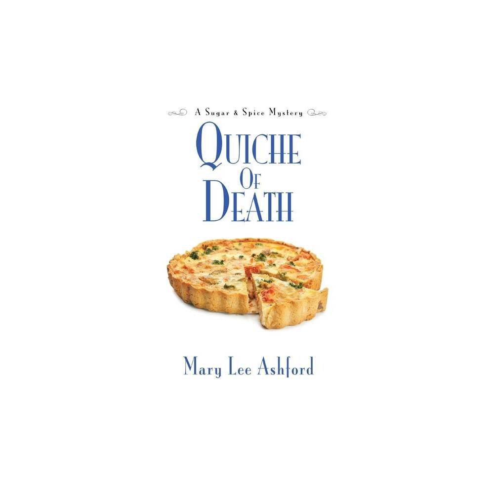 Quiche Of Death Sugar Spice Mystery By Mary Lee Ashford Paperback