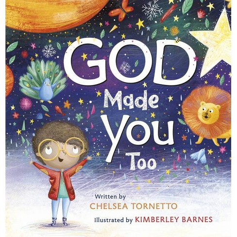 God Made You Too - by  Chelsea Tornetto (Hardcover) - image 1 of 1
