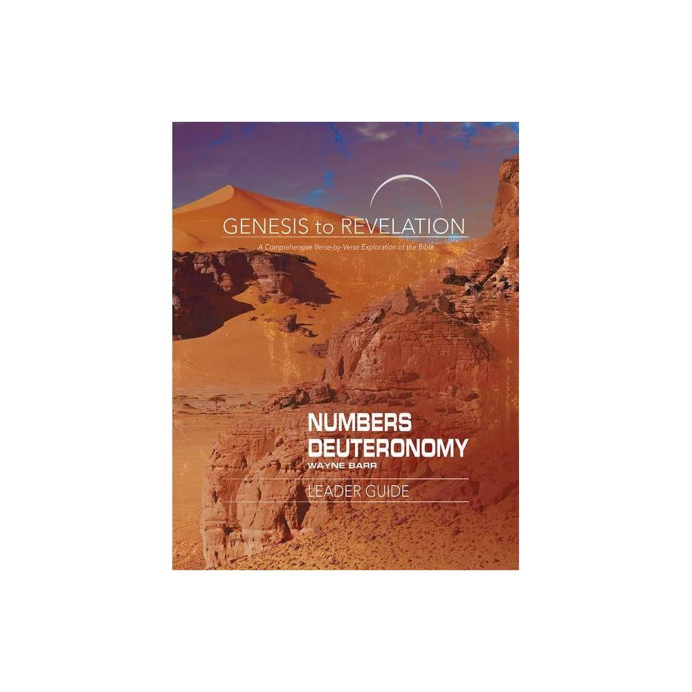 Genesis To Revelation Numbers Deuteronomy Leader Guide By Wayne Barr Paperback