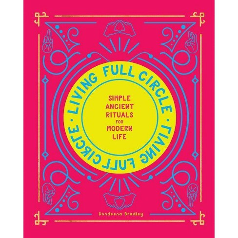 Living Full Circle - by  Dondeena Bradley (Hardcover) - image 1 of 1