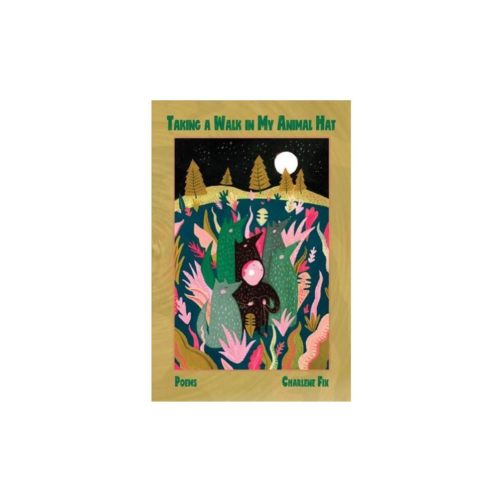 Taking a Walk in My Animal Hat - by Charlene Fix (Paperback)