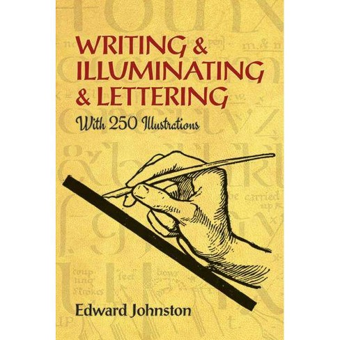 Writing & Illuminating & Lettering - (Lettering, Calligraphy, Typography) by  Edward Johnston (Paperback) - image 1 of 1