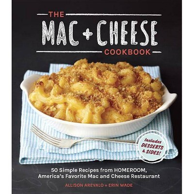The MAC + Cheese Cookbook (Hardcover)by Allison Arevalo