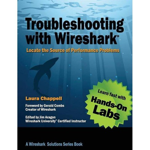 Troubleshooting with Wireshark - by  Laura Chappell (Paperback) - image 1 of 1