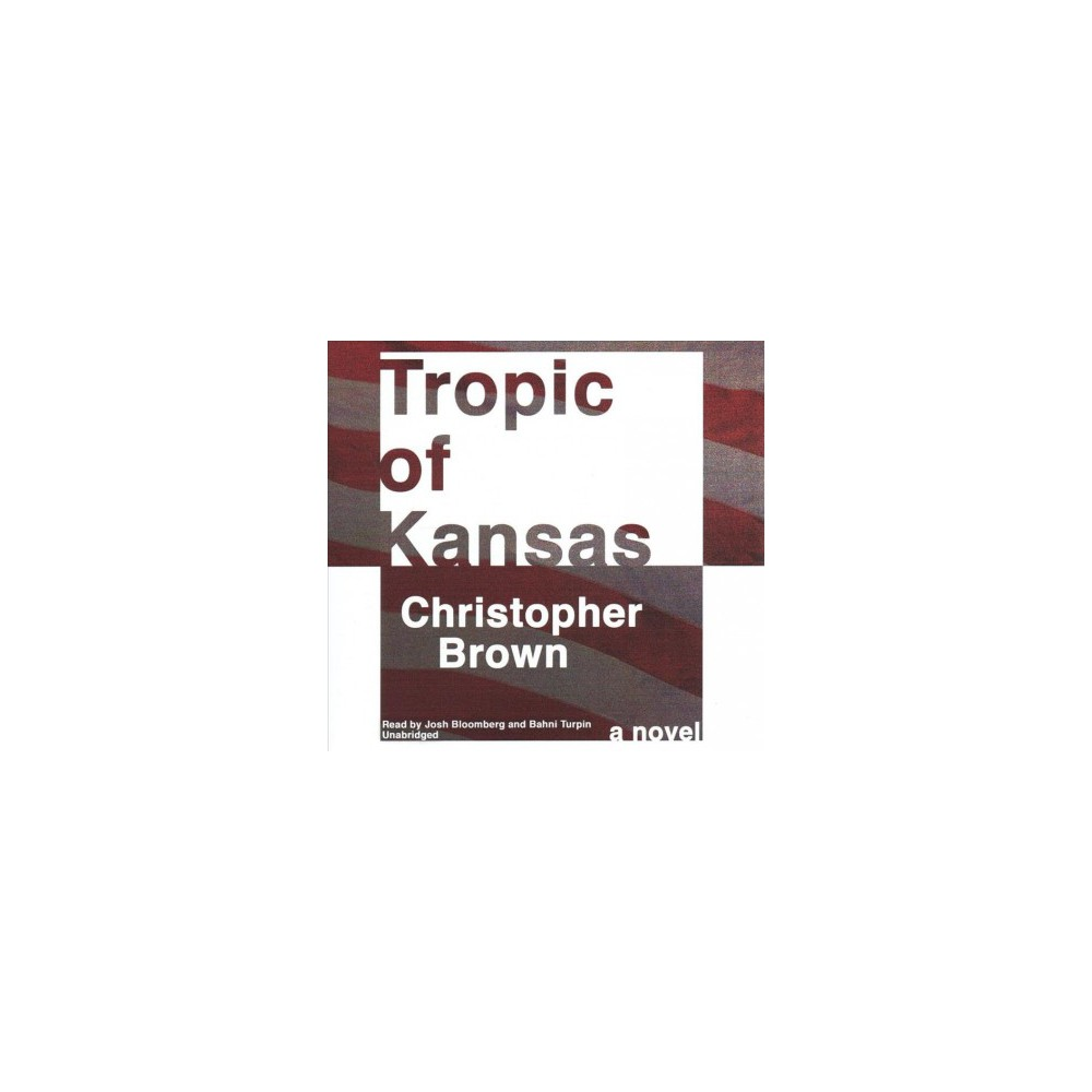 Tropic of Kansas : Library Edition - Unabridged by Christopher Brown (CD/Spoken Word)
