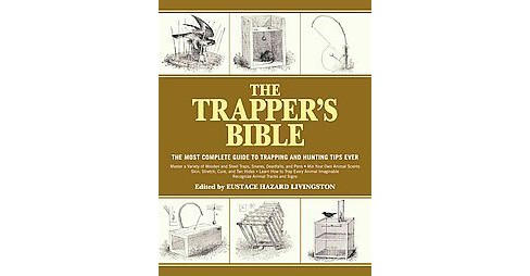 Trapper's Bible : The Most Complete Guide to Trapping and Hunting Tips Ever (Paperback) - image 1 of 1