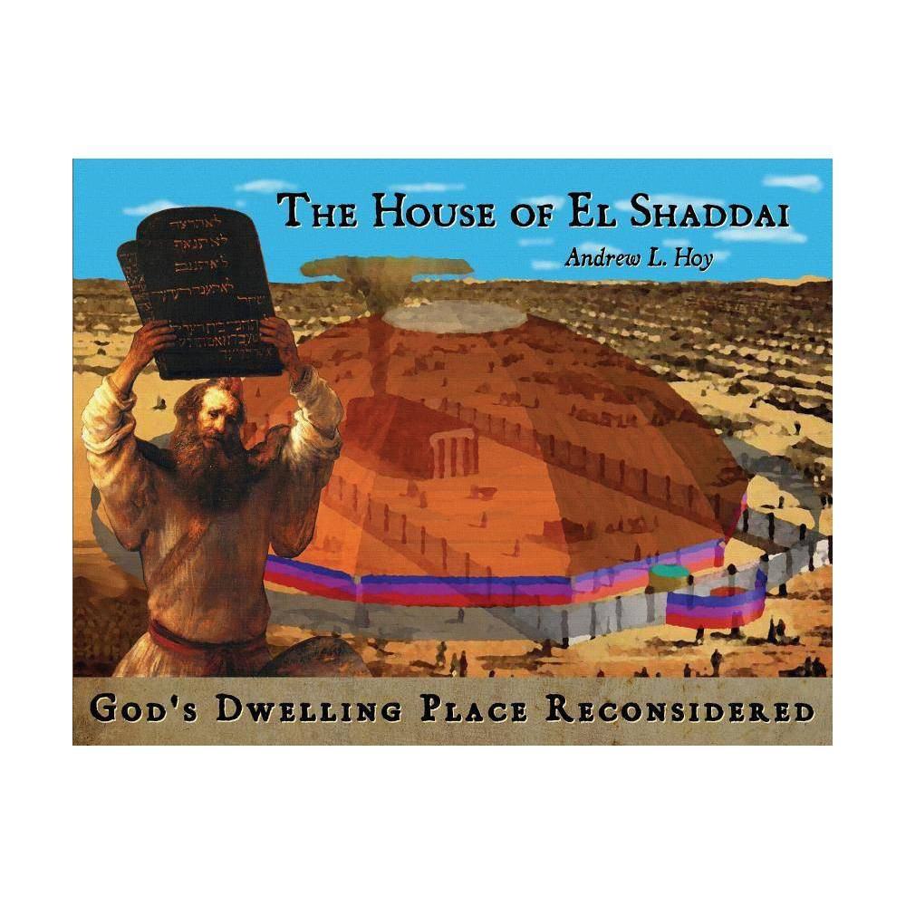 The House Of El Shaddai Annotated By Andrew L Hoy Paperback