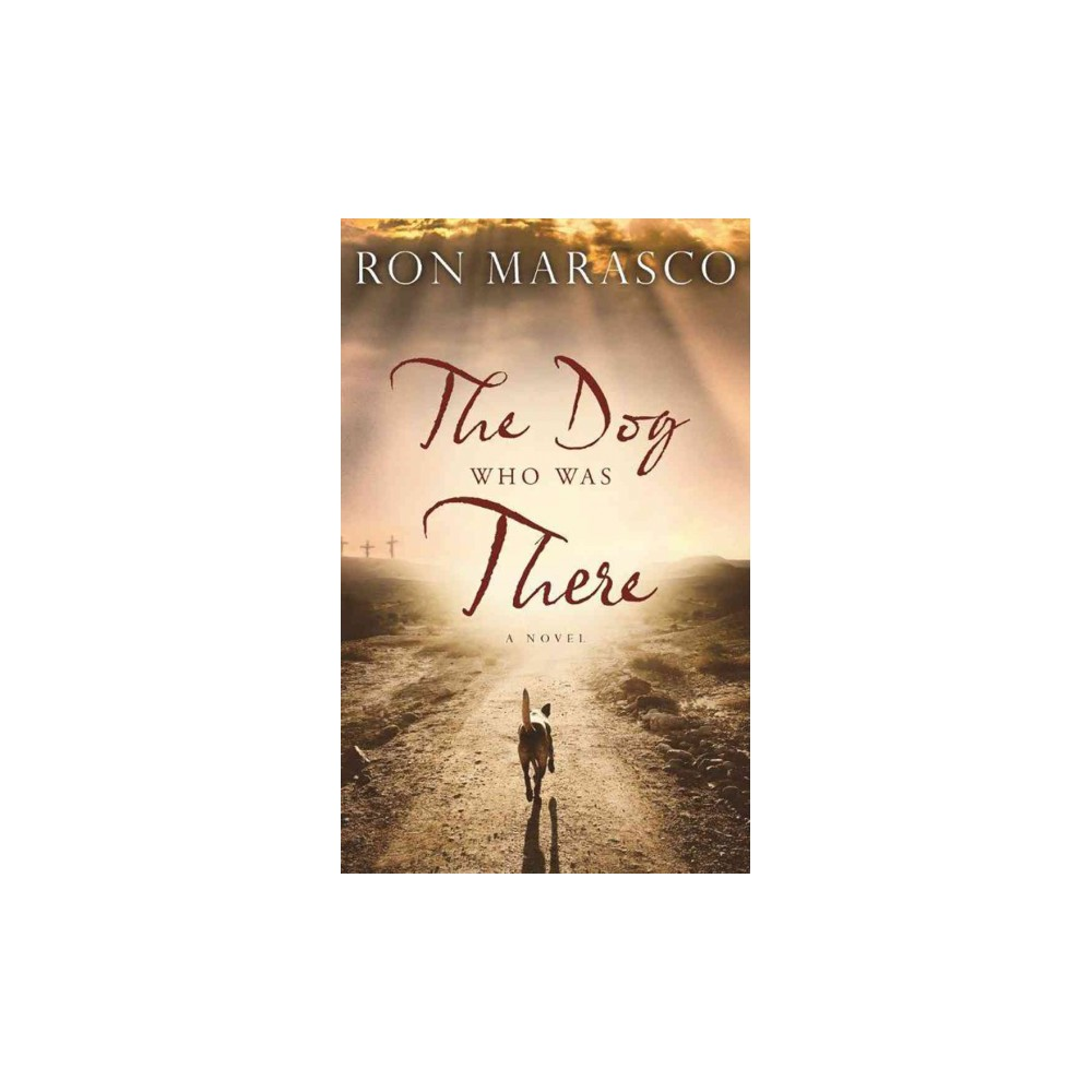 Dog Who Was There (Unabridged) (CD/Spoken Word) (Ron Marasco)
