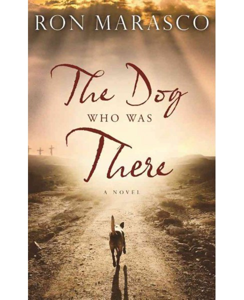 Dog Who Was There (Unabridged) (CD/Spoken Word) (Ron Marasco) - image 1 of 1