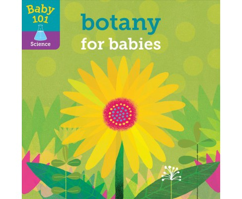 Botany for Babies -  (Baby 101) by Jonathan Litton (Hardcover) - image 1 of 1