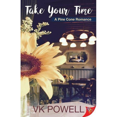 Take Your Time - (Pine Cone Romance)by  Vk Powell (Paperback) - image 1 of 1