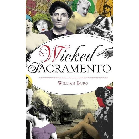 Wicked Sacramento - by  William Burg (Hardcover) - image 1 of 1