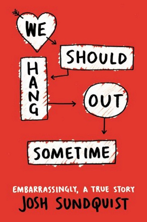 We Should Hang Out Sometime (Hardcover) by Josh Sunquist - image 1 of 1