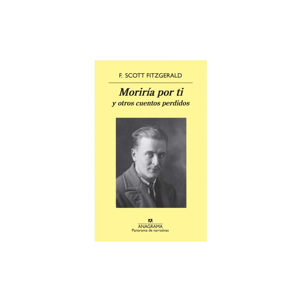 Moriría por ti y otros cuentos perdidos / I'd Die For You, and Other Stories - (Paperback)