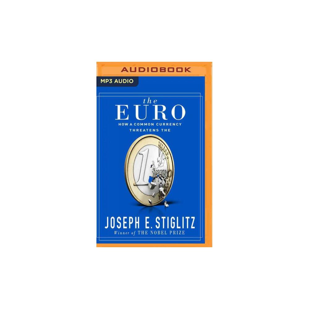 Euro : How a Common Currency Threatens the Euro (MP3-CD) (Joseph E. Stiglitz)