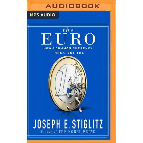 1f51153d5 Euro : How A Common Currency Threatens The Euro (MP3-CD) (Joseph E.  Stiglitz) : Target