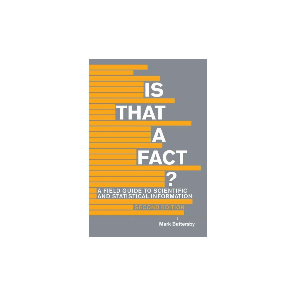 Is That a Fact? : A Field Guide to Statistical and Scientific Information (Paperback) (Mark Battersby)