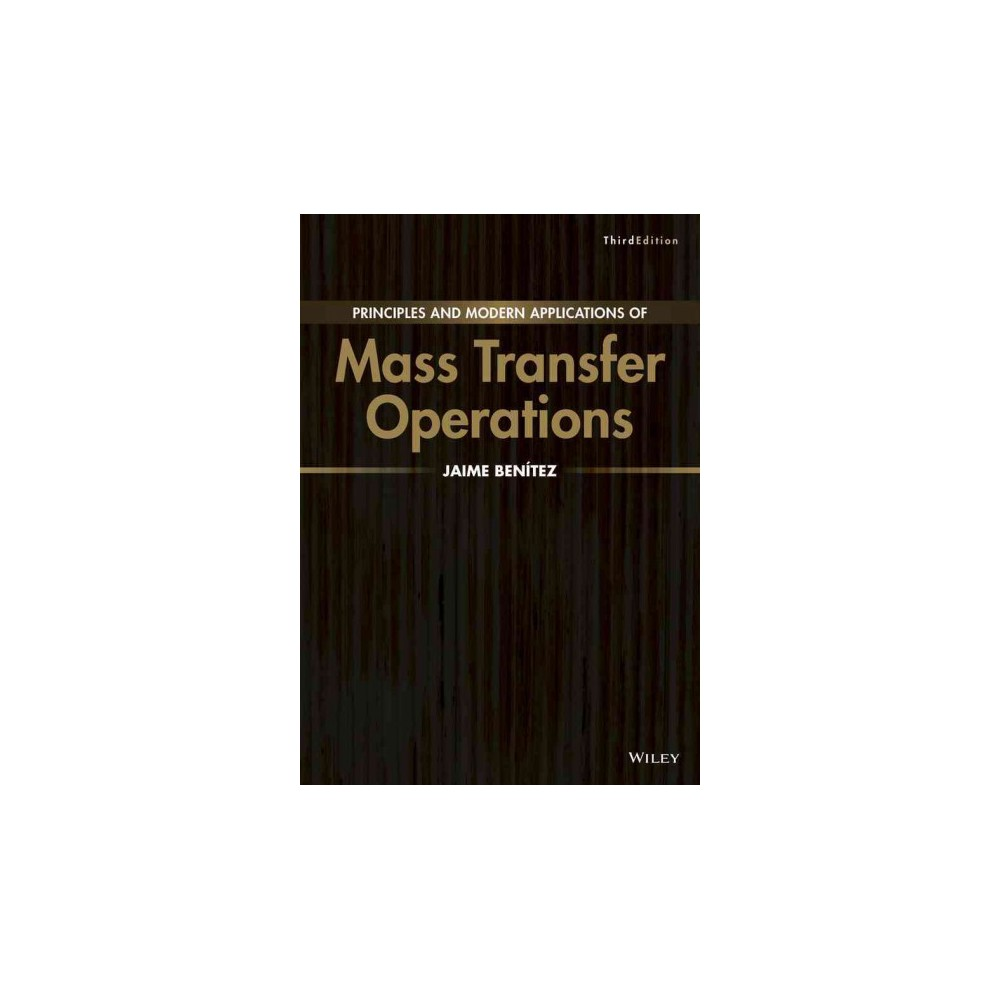 Principles and Modern Applications of Mass Transfer Operations (Hardcover) (Jaime Benitez)