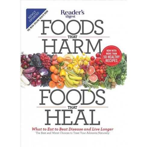Foods That Harm Foods That Heal What To Eat To Beat Disease And