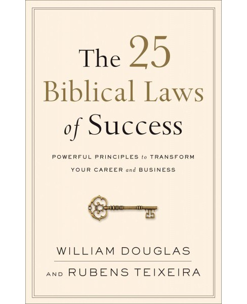 25 Biblical Laws of Success : Powerful Principles to Transform Your Career and Business (Paperback) - image 1 of 1