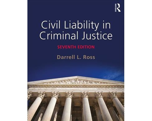 Civil Liability in Criminal Justice -  by Darrell L. Ross (Paperback) - image 1 of 1