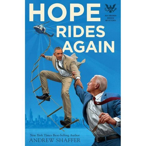 Hope Rides Again -  (Obama Biden Mysteries) by Andrew Shaffer (Paperback) - image 1 of 1