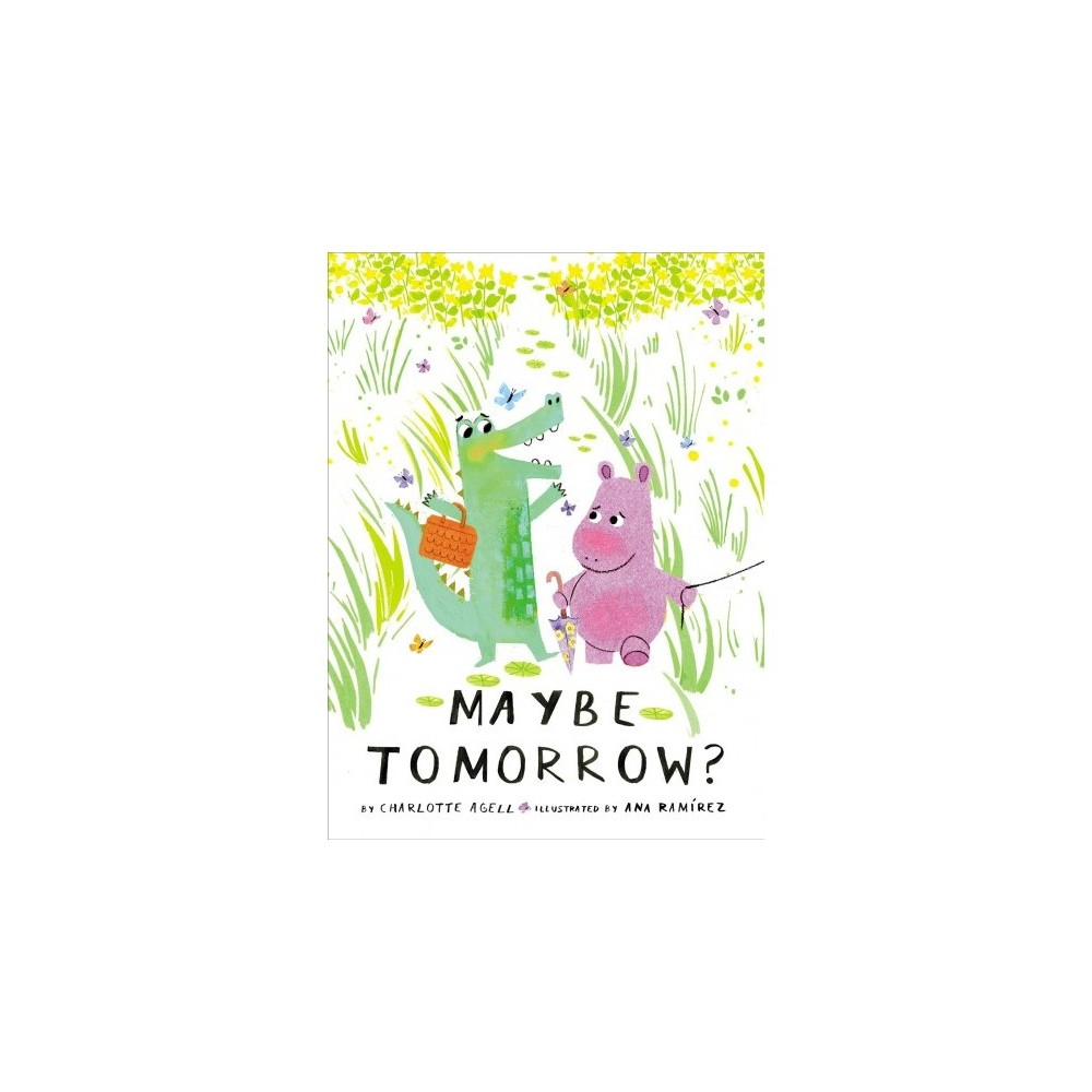 Maybe Tomorrow? - by Charlotte Agell (School And Library)