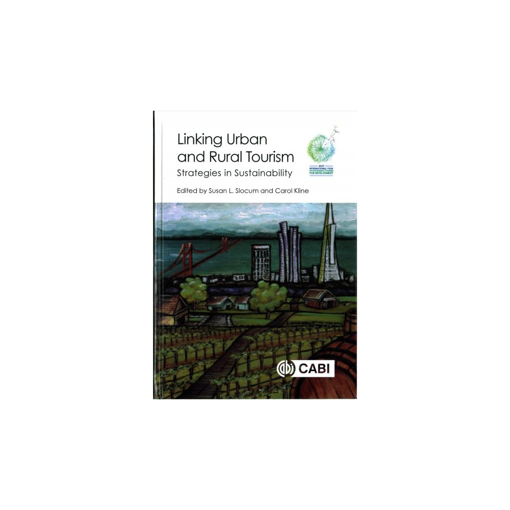 Linking Urban and Rural Tourism : Strategies in Sustainability (Hardcover)