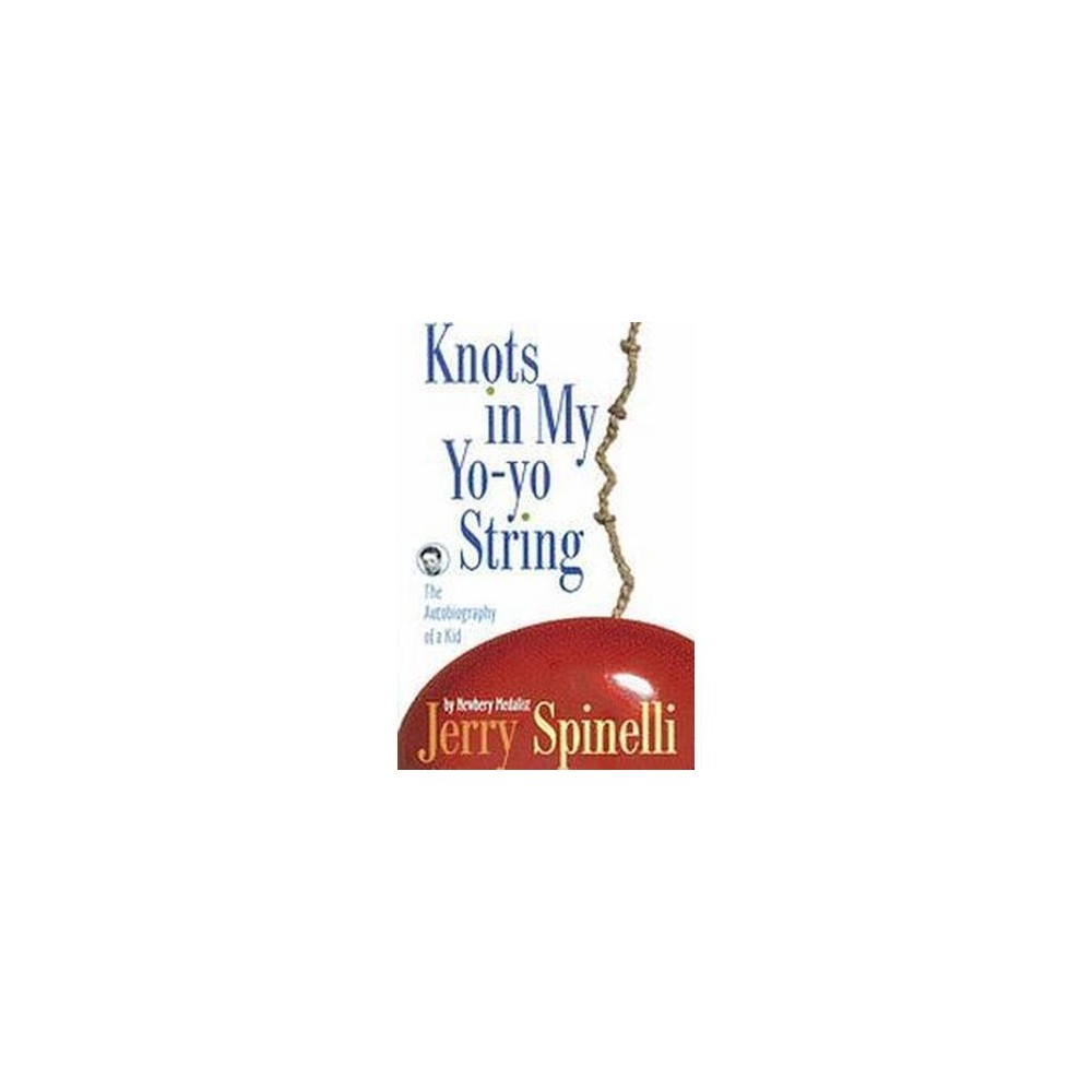 Knots in My Yo-Yo String : The Autobiography of a Kid (Paperback) (Jerry Spinelli)