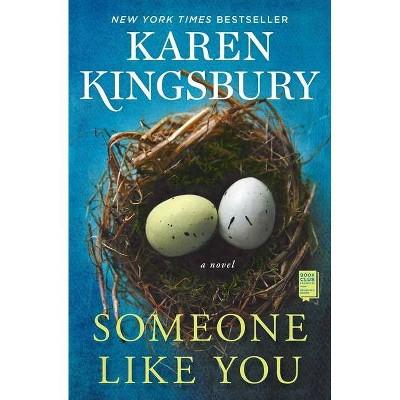 Someone Like You - by Karen Kingsbury