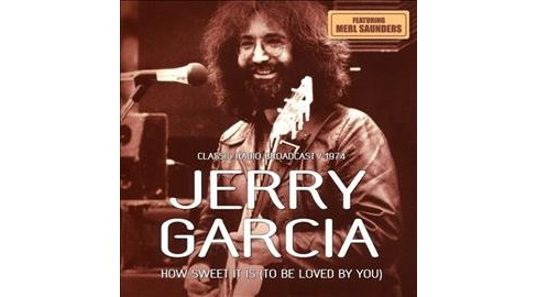 Jerry Garcia - How Sweet It Is (To Be Loved By You) (CD) - image 1 of 1