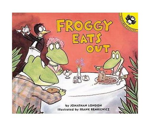 Froggy Eats Out (Reprint) (Paperback) (Jonathan London) - image 1 of 1
