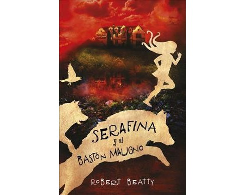 Serafina y el bastón maligno/ Serafina and the Twisted Staff -  by Robert Beatty (Hardcover) - image 1 of 1
