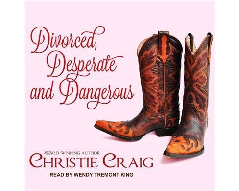 Divorced, Desperate and Dangerous -  (Divorced and Desperate) by Christie Craig (MP3-CD) - image 1 of 1