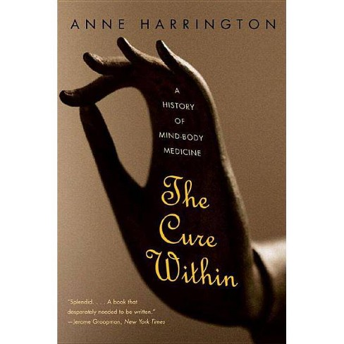 The Cure Within - by  Anne Harrington (Paperback) - image 1 of 1