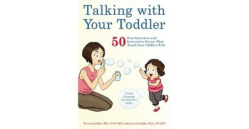 Talking With Your Toddler : 75 Fun Activities and Interactive Games That Teach Your Child to Talk - image 1 of 1