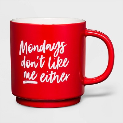 16oz Stoneware Monday's Don't Like Me Either Mug Red - Threshold™