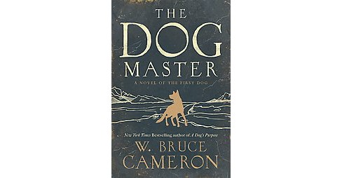 Dog Master (Hardcover) (W. Bruce Cameron) - image 1 of 1