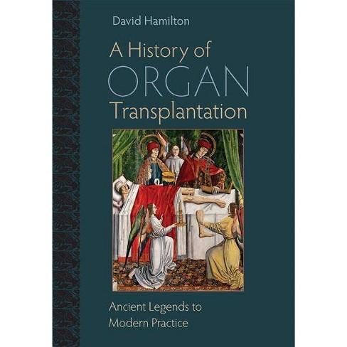 A History of Organ Transplantation - by  David Hamilton (Hardcover) - image 1 of 1
