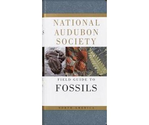 National Audubon Society Field Guide to North American Fossils (Paperback) (Ida Thompson) - image 1 of 1