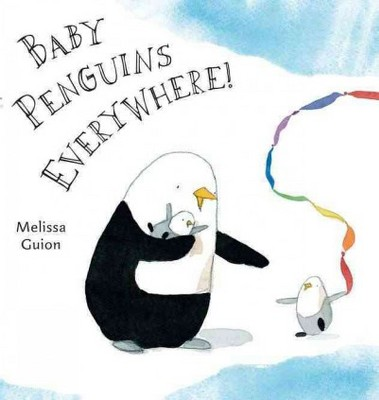 Baby Penguins Everywhere! (School And Library)(Melissa Guion)