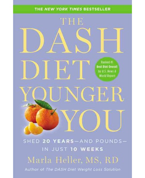 Dash Diet Younger You : Shed 20 Years-and Pounds-in Just 10 Weeks (Reprint) (Paperback) (Marla Heller) - image 1 of 1