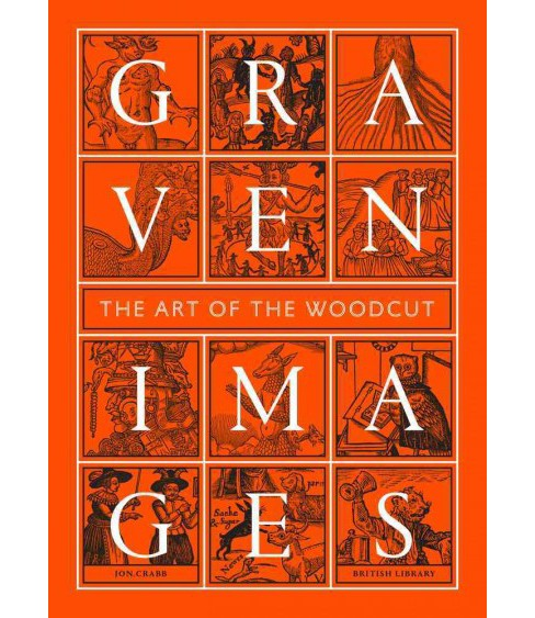 Graven Images : The Art of the Woodcut (Hardcover) (Jon Crabb) - image 1 of 1