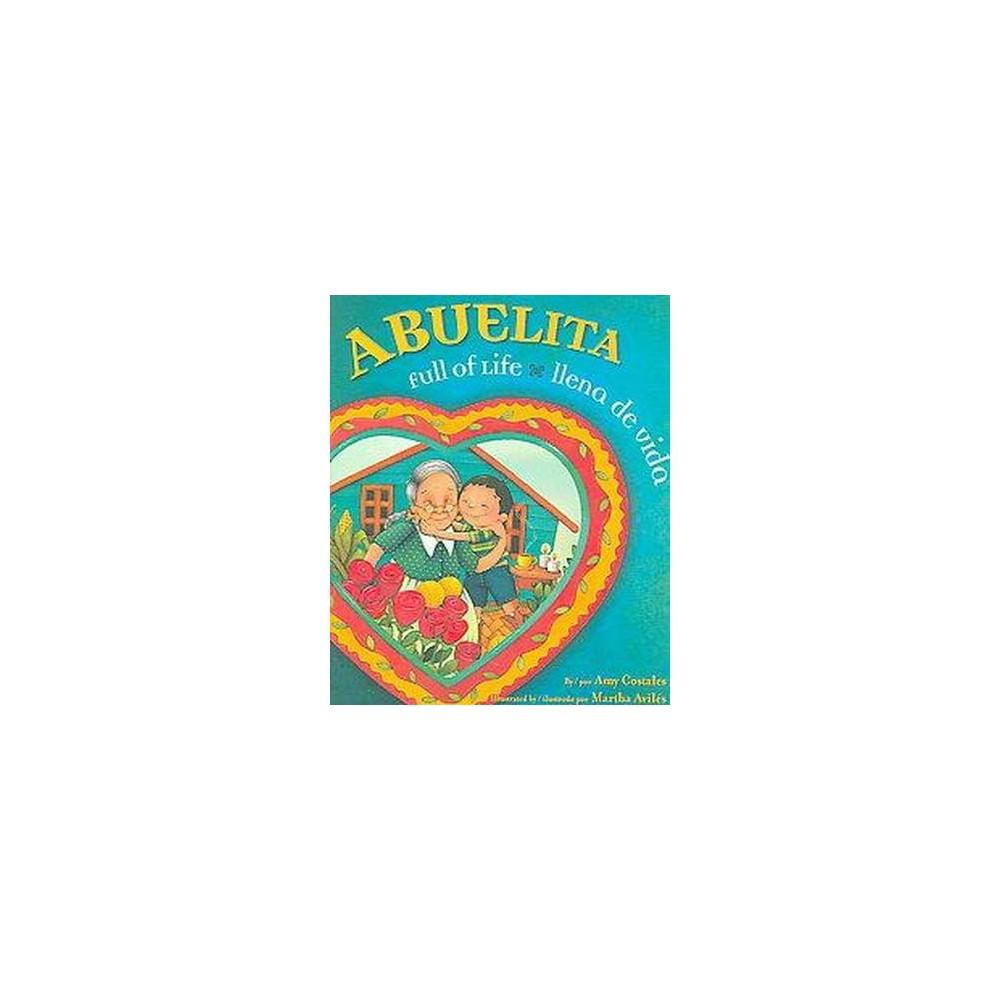 Abuelita Full of Life/Abuelita llena De Vida (Bilingual) (Hardcover) (Amy Costales)
